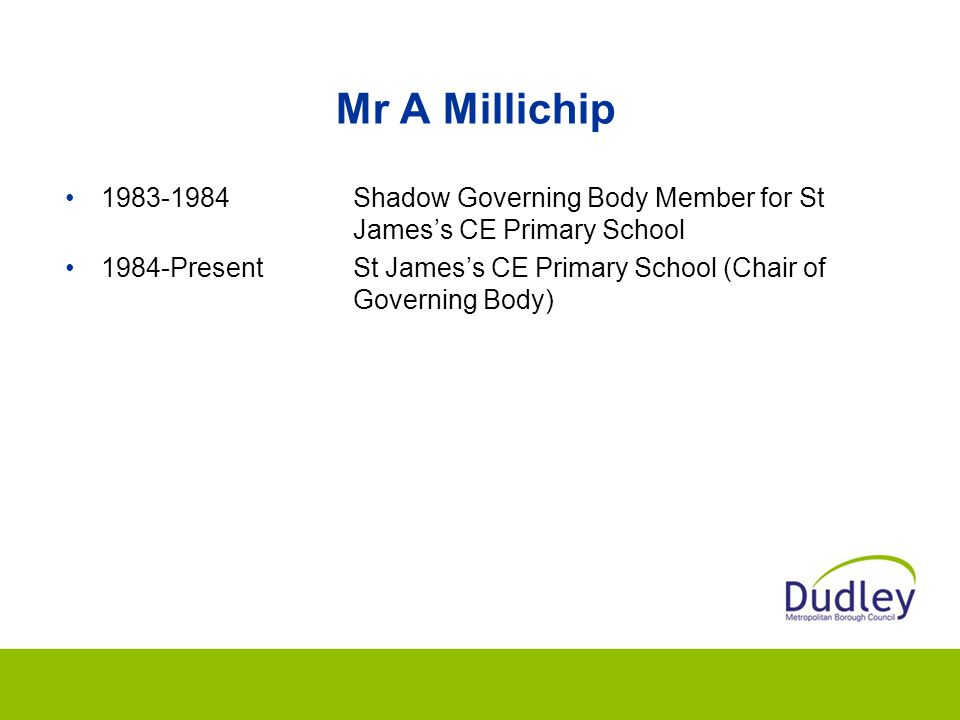 Mr A Millichip 1983-1984 Shadow Governing Body Member for St James's CE Primary School.