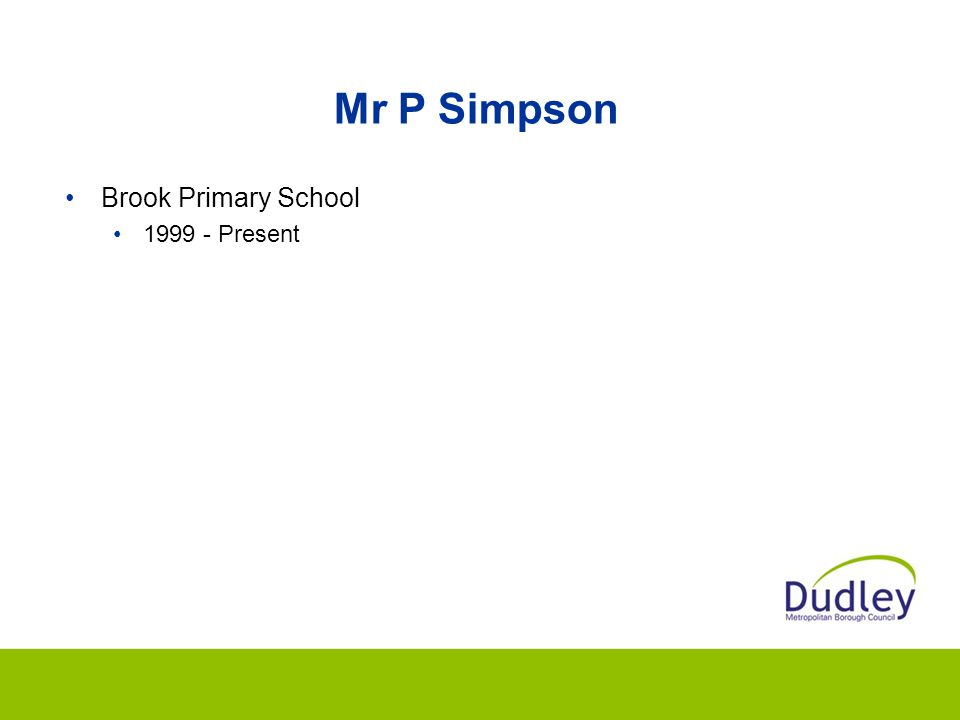 Mr P Simpson Brook Primary School 1999 - Present