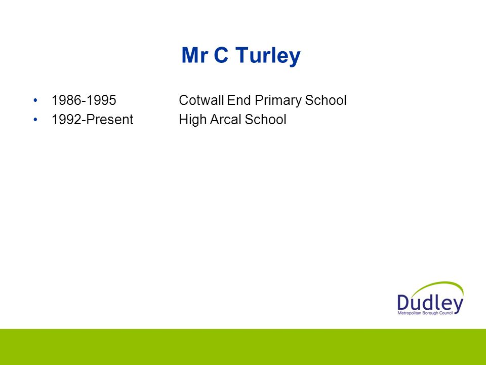 Mr C Turley 1986-1995 Cotwall End Primary School
