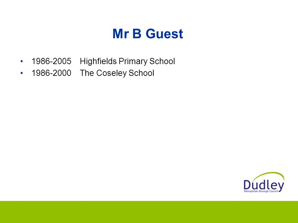 Mr B Guest 1986-2005 Highfields Primary School