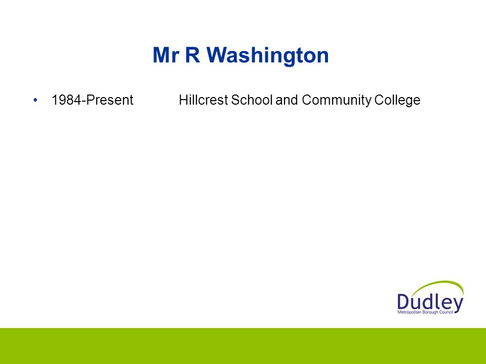 Mr R Washington 1984-Present Hillcrest School and Community College