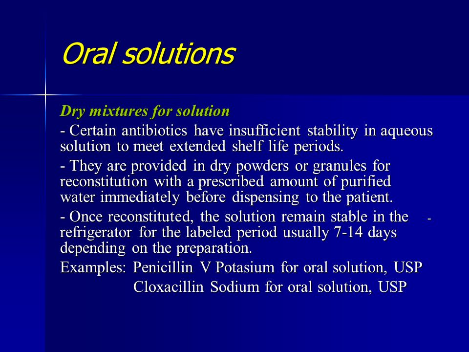 Oral solutions Dry mixtures for solution