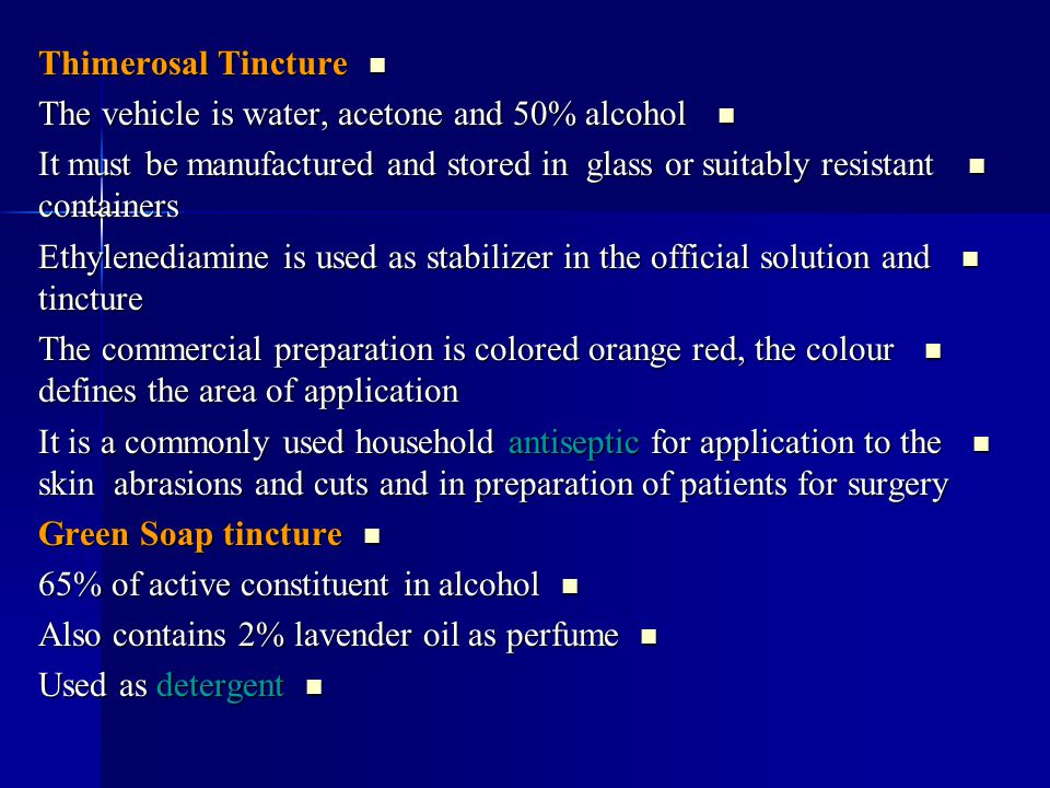 Thimerosal Tincture The vehicle is water, acetone and 50% alcohol. It must be manufactured and stored in glass or suitably resistant containers.