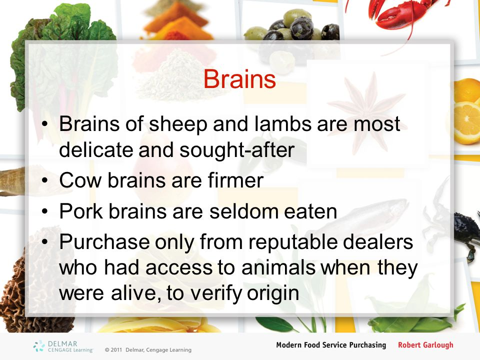 Brains Brains of sheep and lambs are most delicate and sought-after