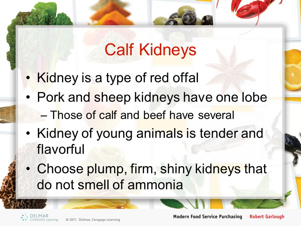 Calf Kidneys Kidney is a type of red offal