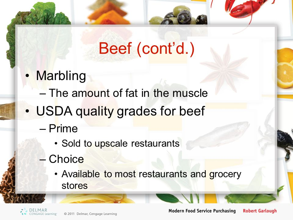 Beef (cont'd.) Marbling USDA quality grades for beef