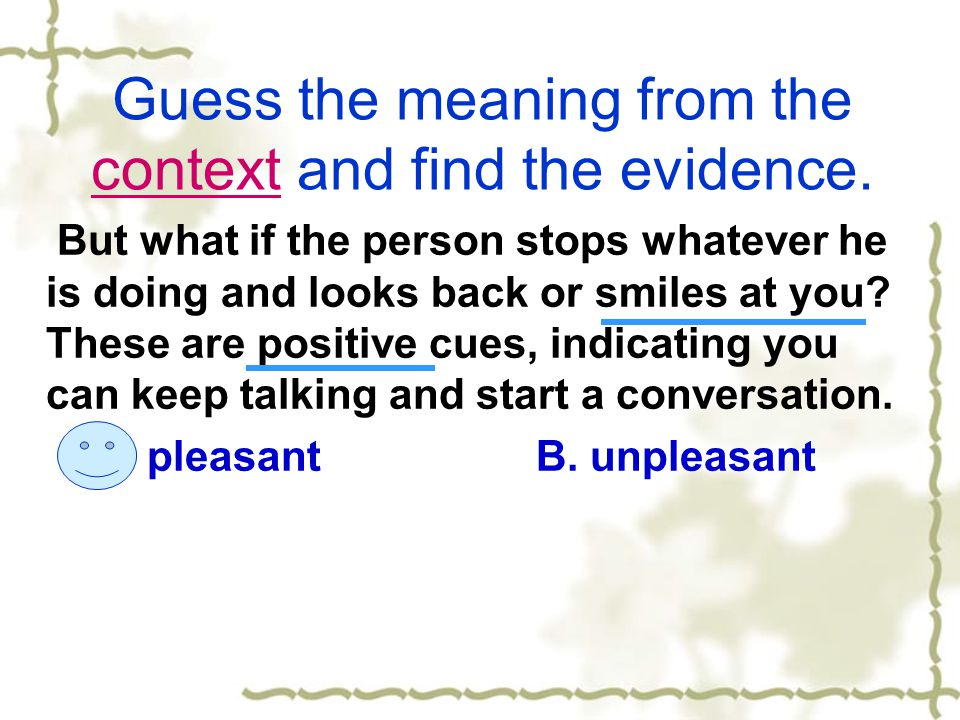 Guess the meaning from the context and find the evidence.