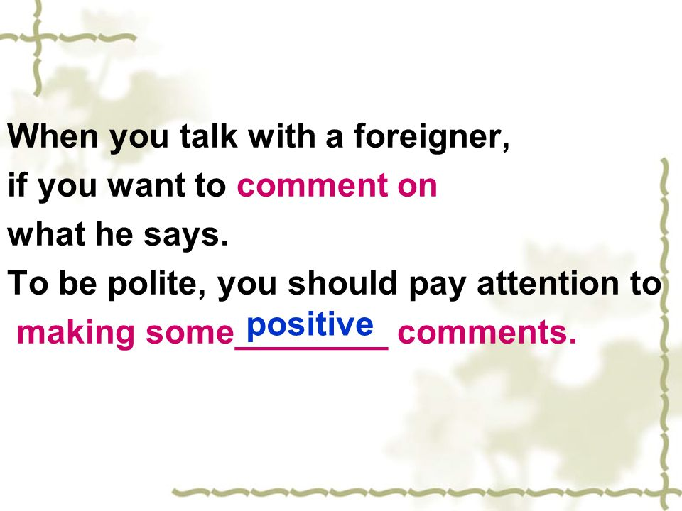 When you talk with a foreigner,