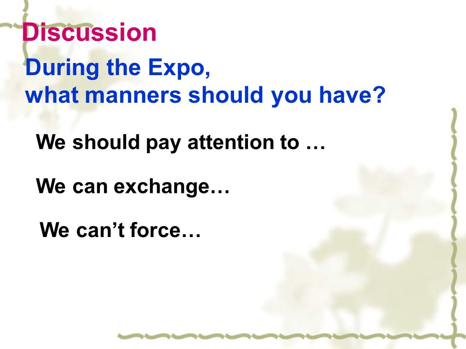 Discussion During the Expo, what manners should you have