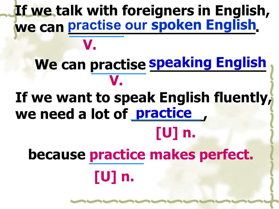 If we talk with foreigners in English, we can _____________________.