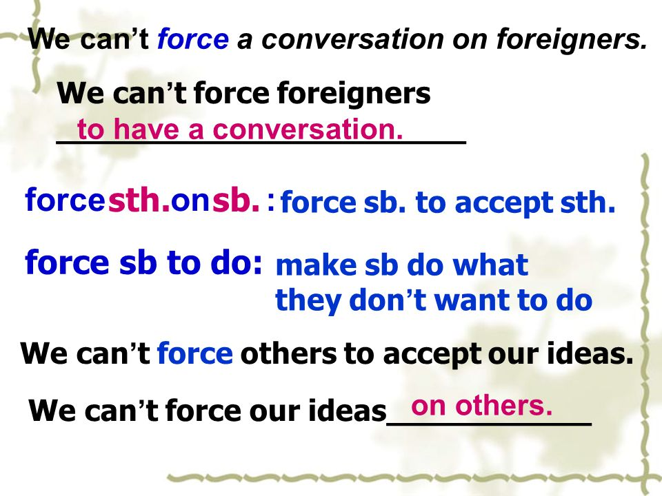 We can't force a conversation on foreigners.