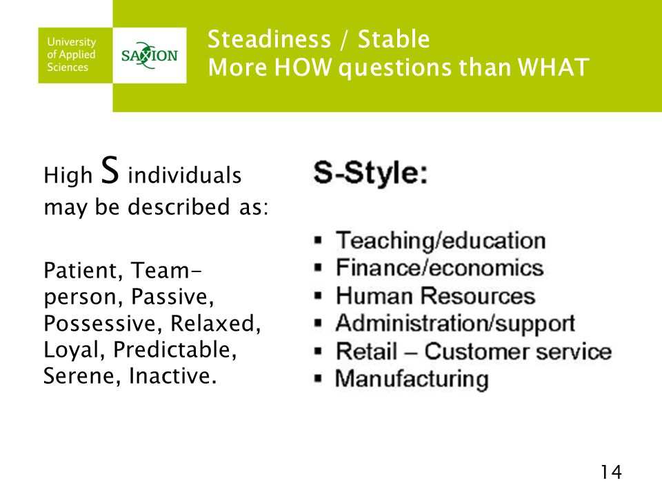 Steadiness / Stable More HOW questions than WHAT