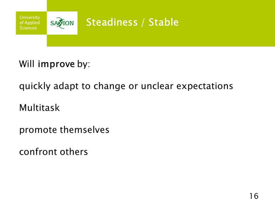 Steadiness / Stable Will improve by: