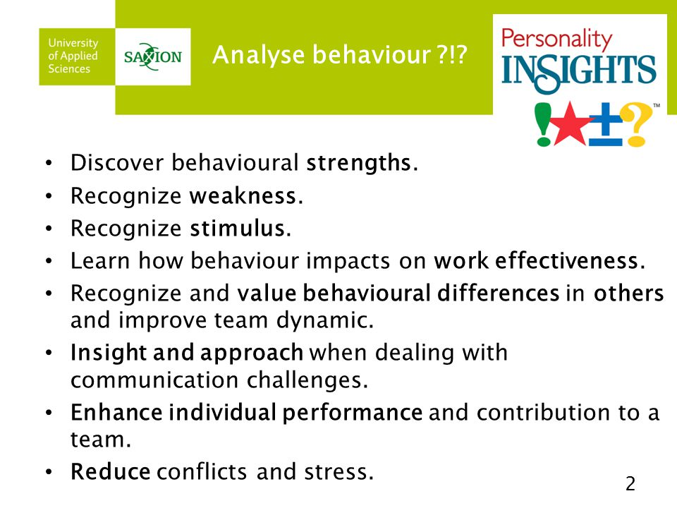 Analyse behaviour ! Discover behavioural strengths.