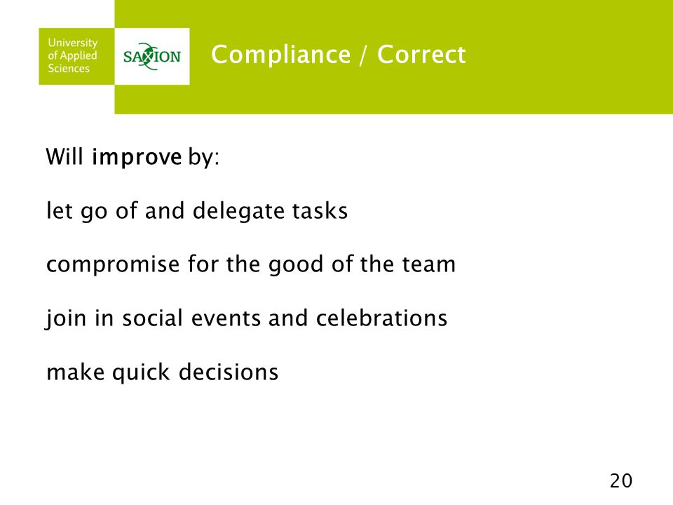 Compliance / Correct Will improve by: let go of and delegate tasks
