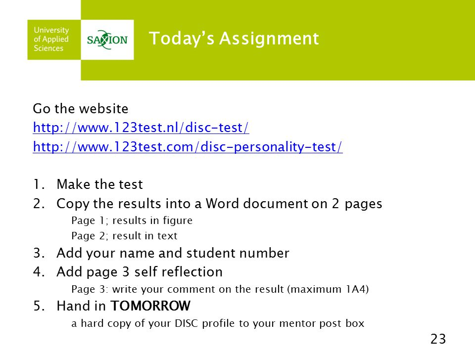 Today's Assignment Go the website http://www.123test.nl/disc-test/