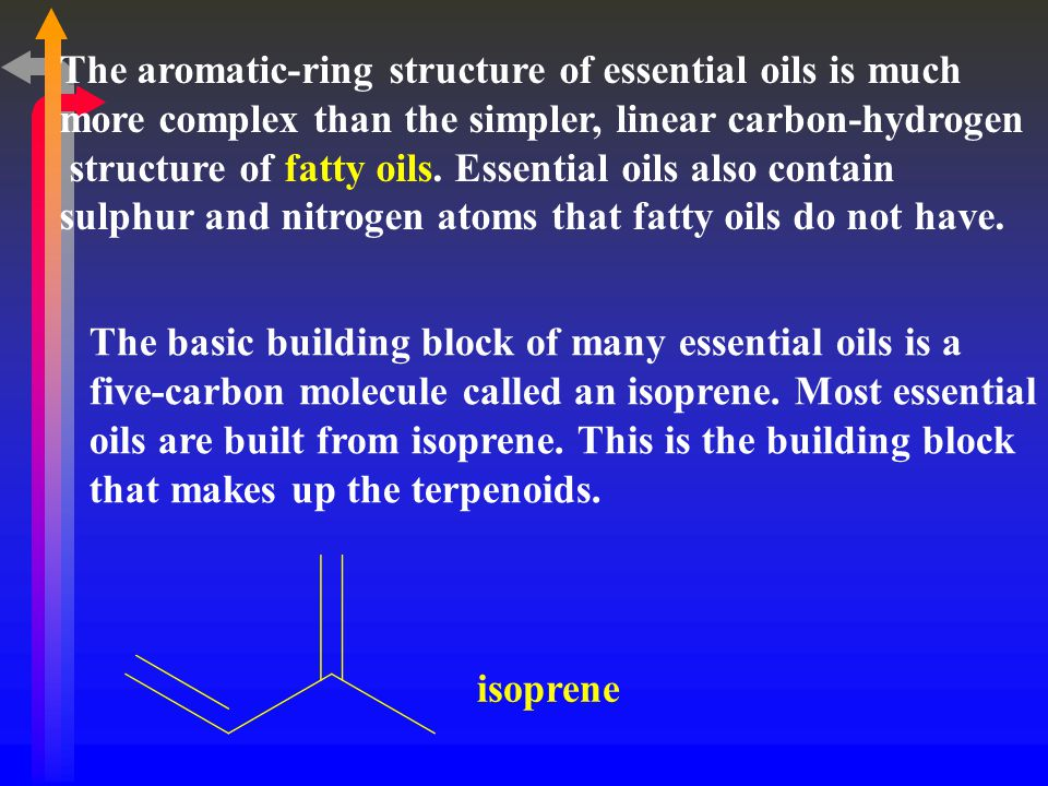The aromatic-ring structure of essential oils is much