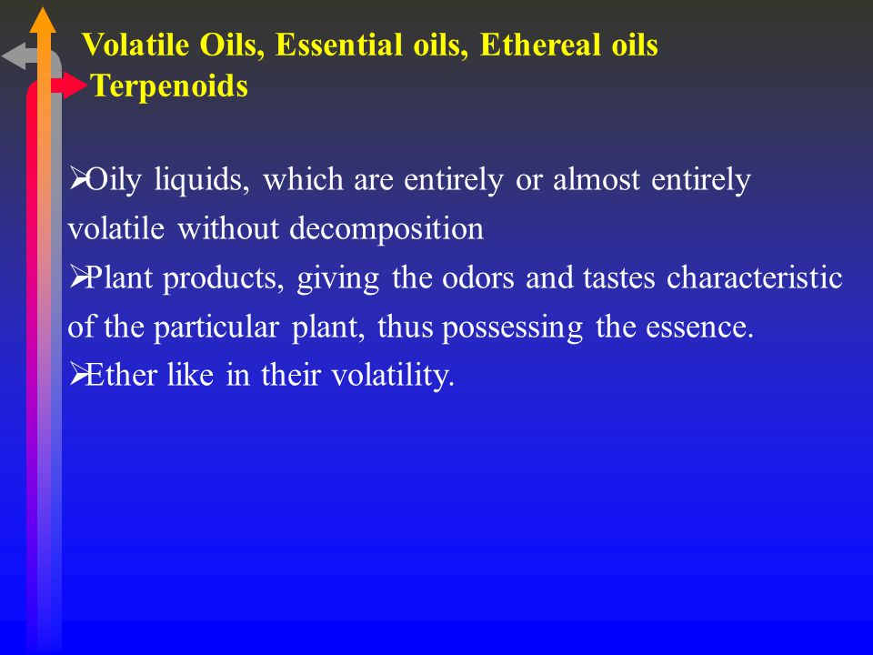 Volatile Oils, Essential oils, Ethereal oils Terpenoids