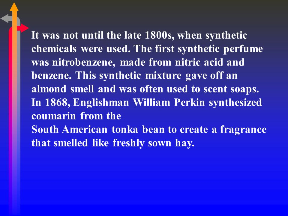 It was not until the late 1800s, when synthetic chemicals were used