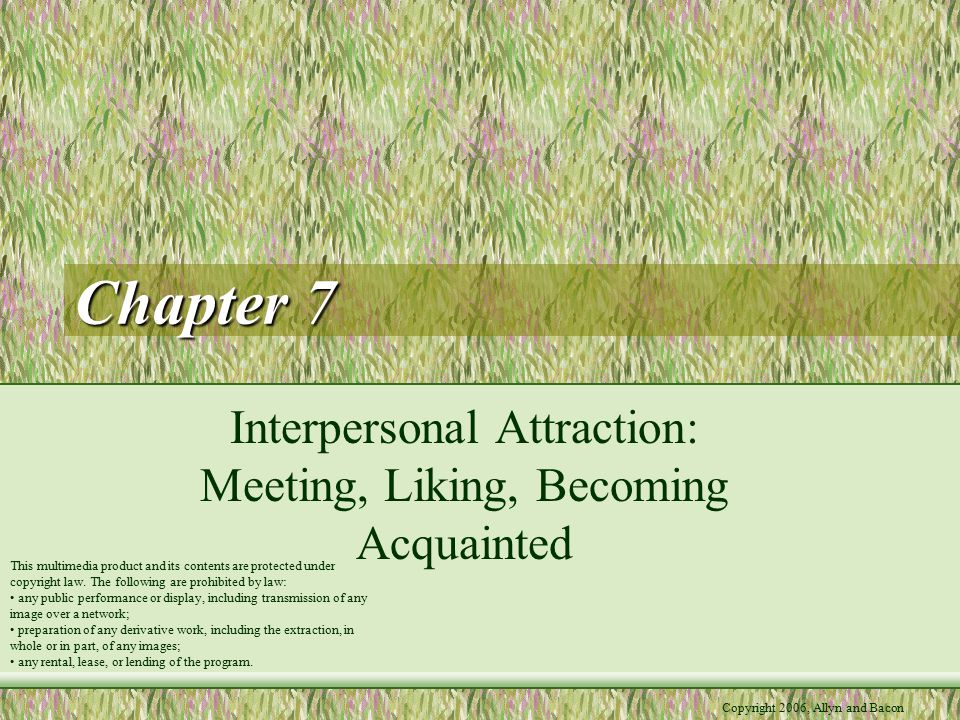 Interpersonal Attraction: Meeting, Liking, Becoming Acquainted