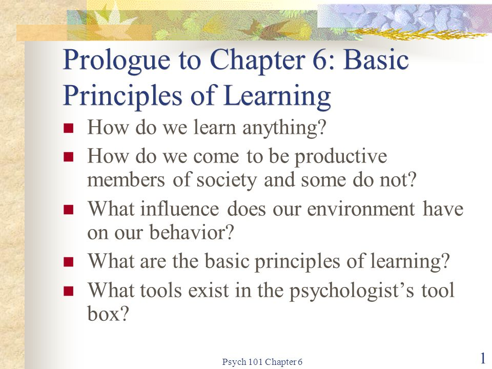 Prologue to Chapter 6: Basic Principles of Learning