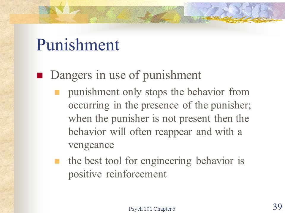 Punishment Dangers in use of punishment