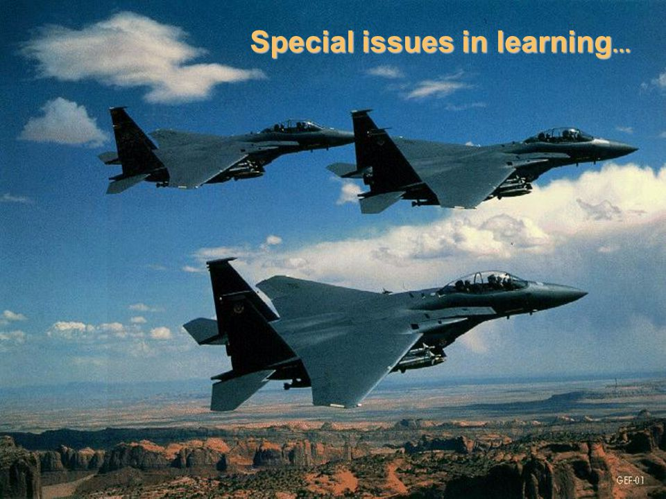 Special issues in learning...
