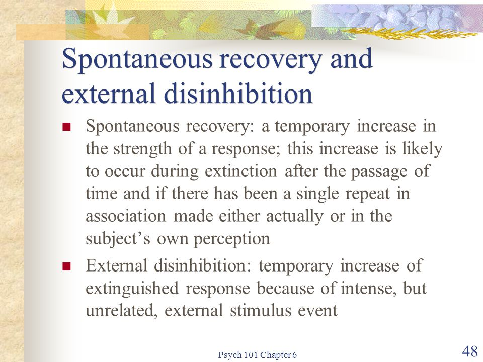 Spontaneous recovery and external disinhibition