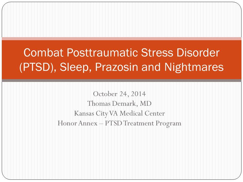 Combat Posttraumatic Stress Disorder (PTSD), Sleep, Prazosin and Nightmares