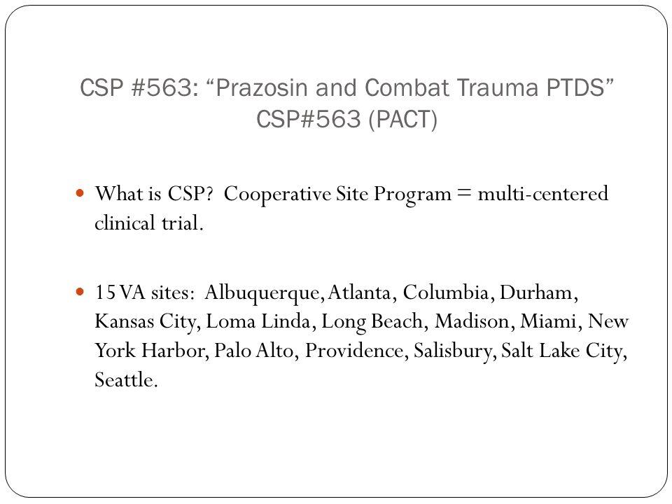 CSP #563: Prazosin and Combat Trauma PTDS CSP#563 (PACT)
