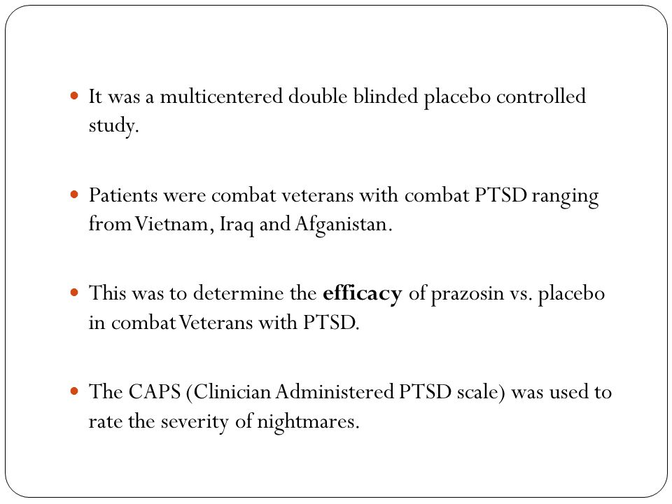 It was a multicentered double blinded placebo controlled study.
