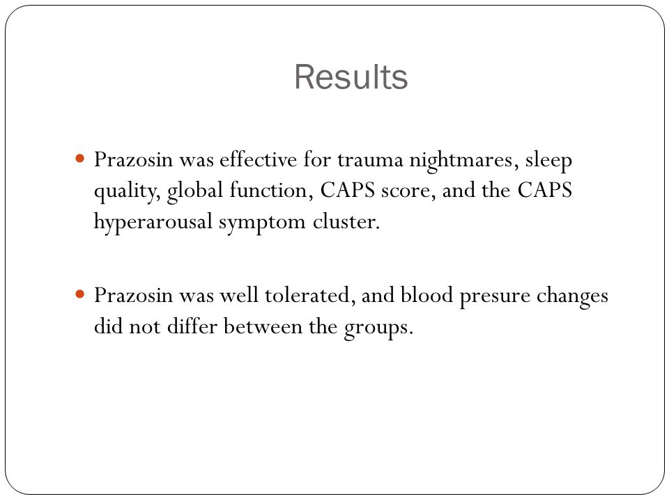 Results Prazosin was effective for trauma nightmares, sleep quality, global function, CAPS score, and the CAPS hyperarousal symptom cluster.