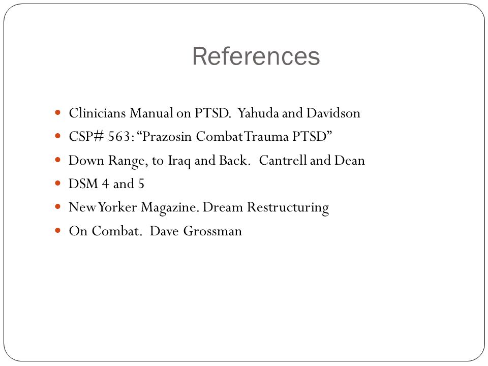 References Clinicians Manual on PTSD. Yahuda and Davidson