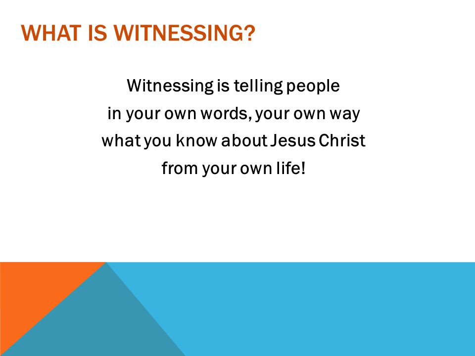 What is witnessing.