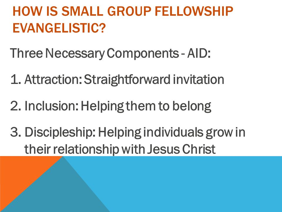 how is small group FELLOWSHIP evangelistic
