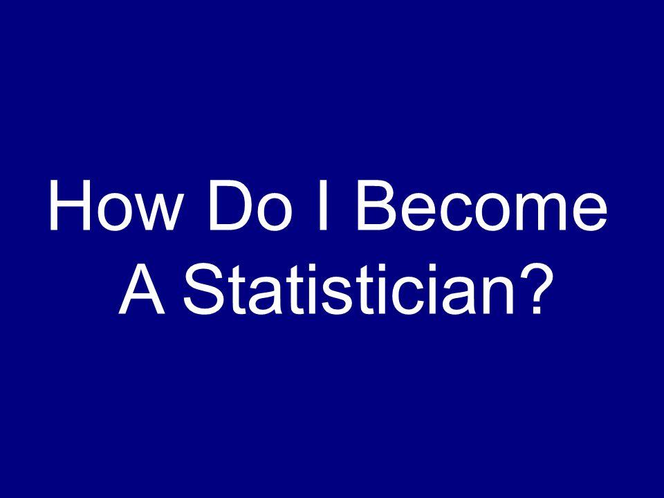How Do I Become A Statistician