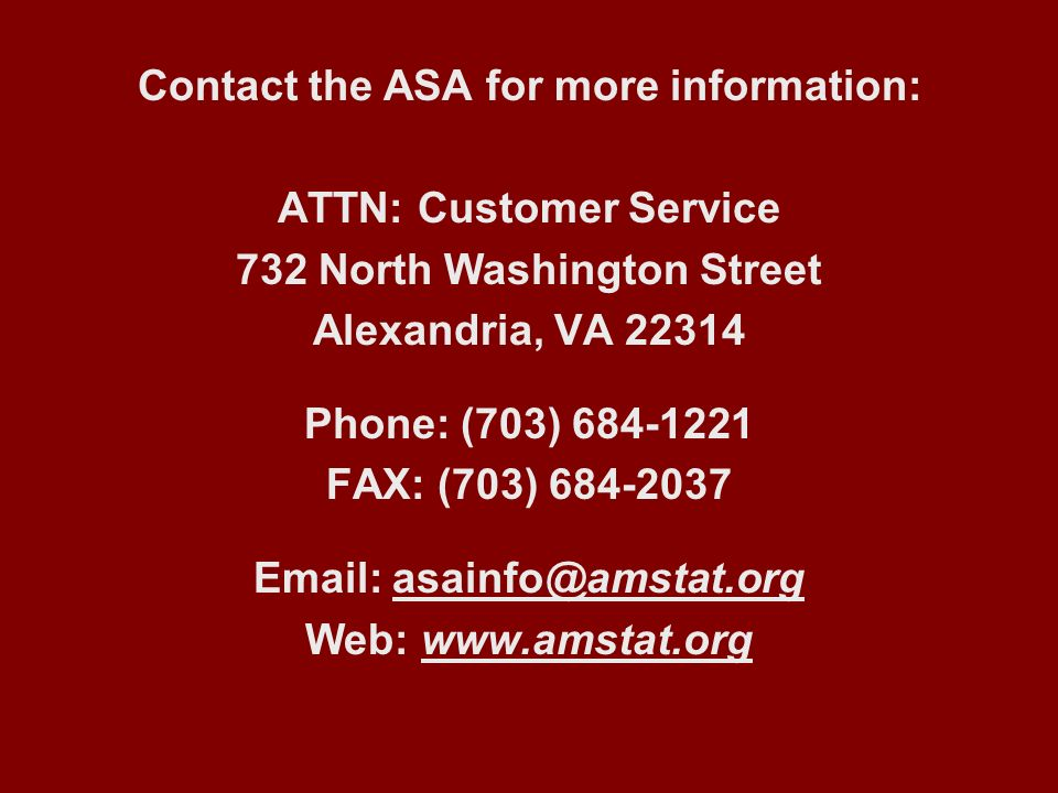 Contact the ASA for more information: ATTN: Customer Service