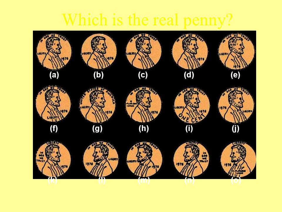 Which is the real penny (a) (b) (c) (d) (e) (f) (g) (h) (i) (j)