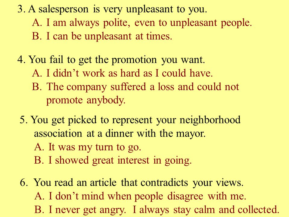 3. A salesperson is very unpleasant to you.
