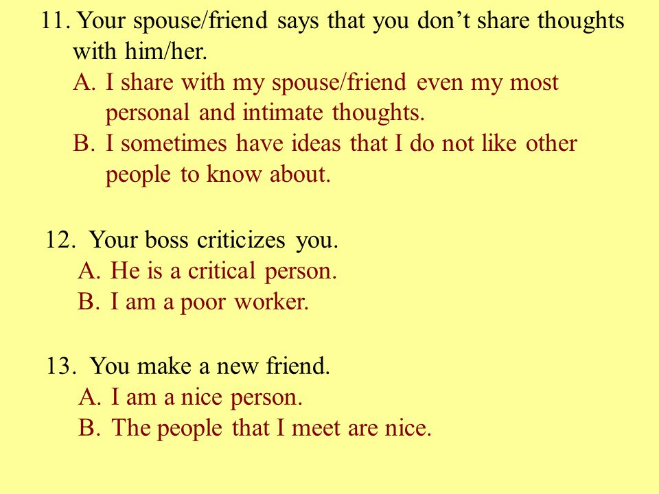 11. Your spouse/friend says that you don't share thoughts with him/her.