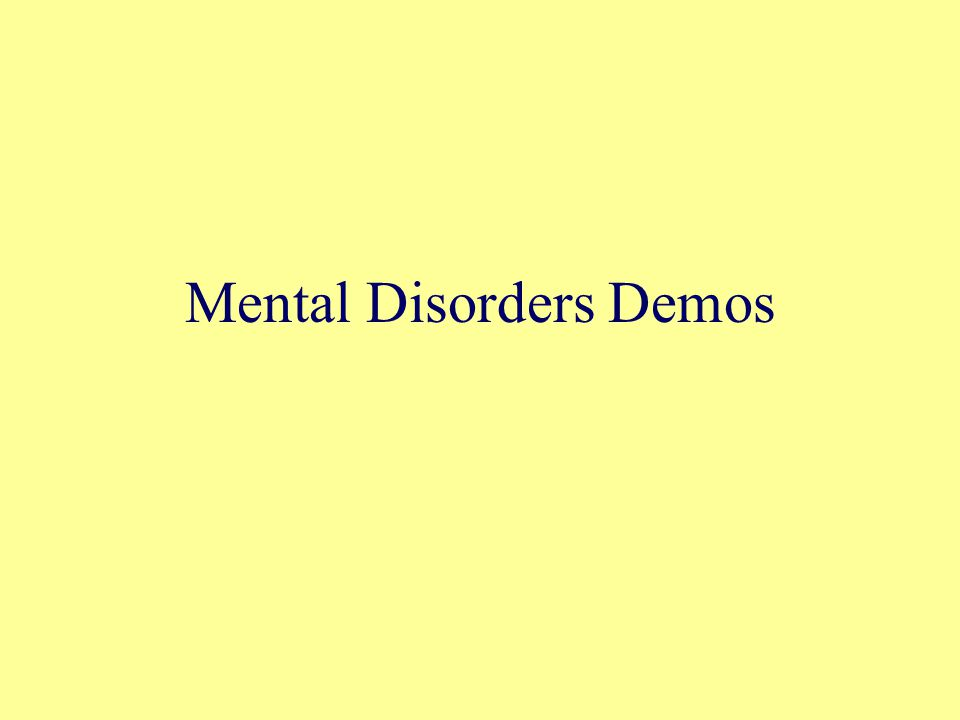 Mental Disorders Demos