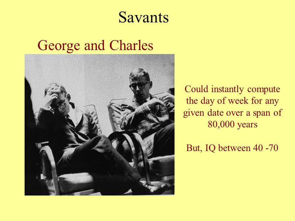 Savants George and Charles