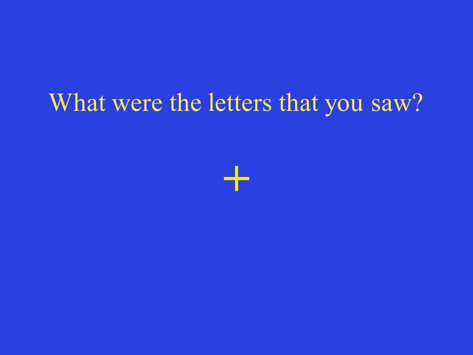 What were the letters that you saw