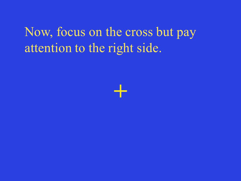 Now, focus on the cross but pay attention to the right side.