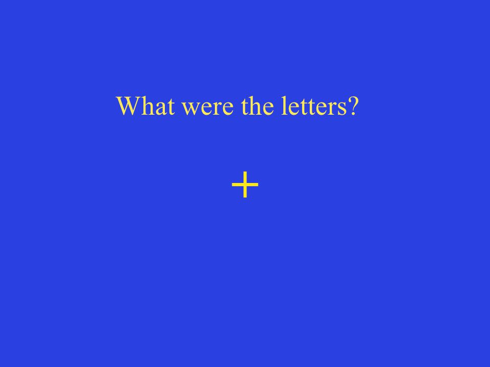 What were the letters +