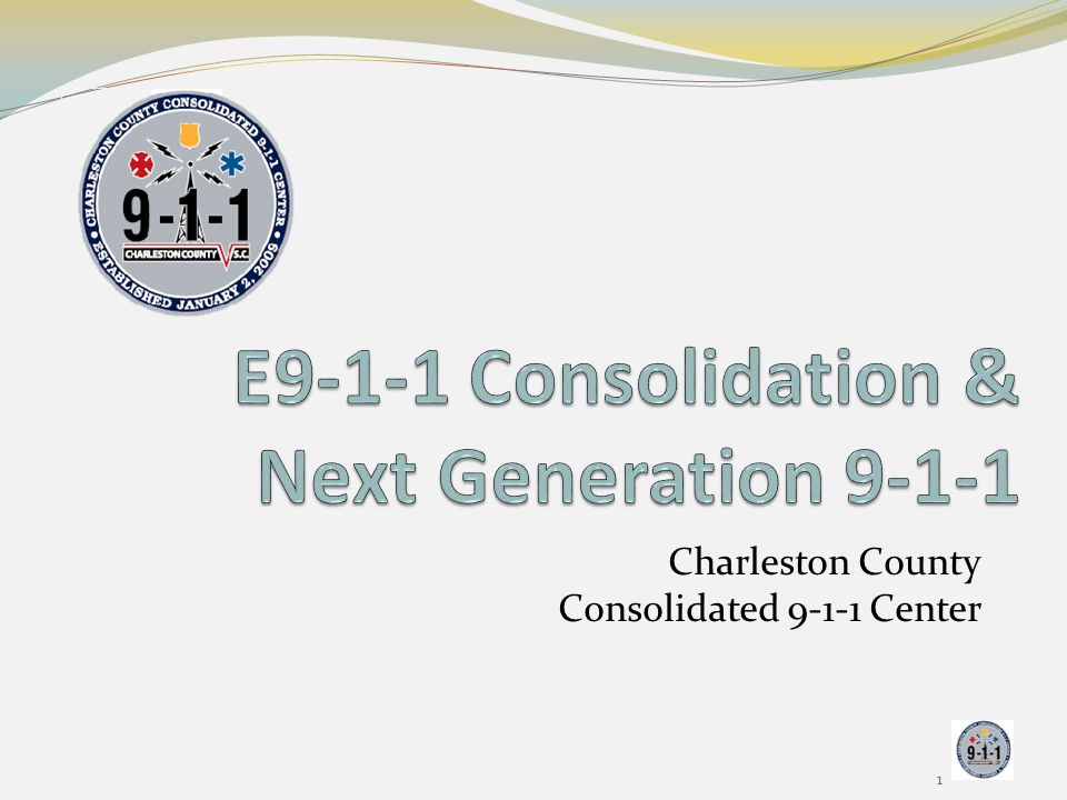 E9-1-1 Consolidation & Next Generation 9-1-1