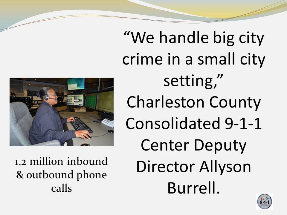 1.2 million inbound & outbound phone calls