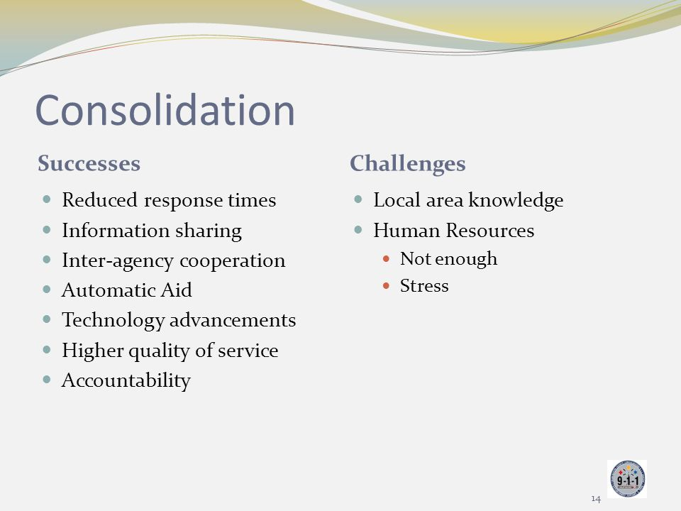 Consolidation Successes Challenges Reduced response times