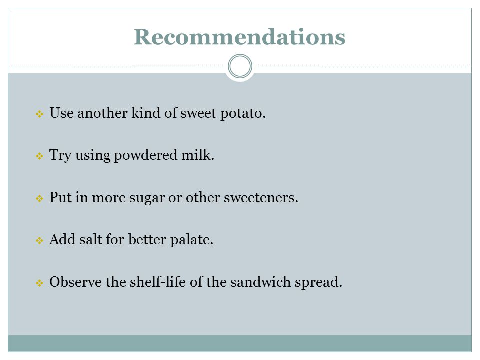 Recommendations Use another kind of sweet potato.