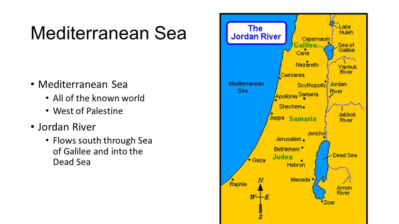 Mediterranean Sea Mediterranean Sea Jordan River